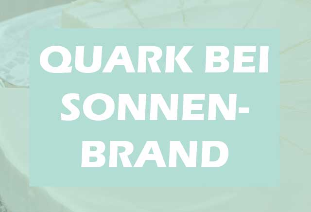 Sonnenbrand im Gesicht mit Quark behandeln.