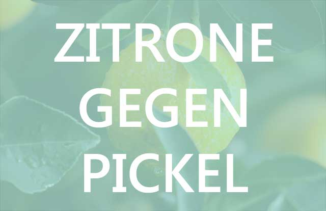 Zitrone gegen Pickel. Die Säure entzieht den Bakterien ihren Nährboden.