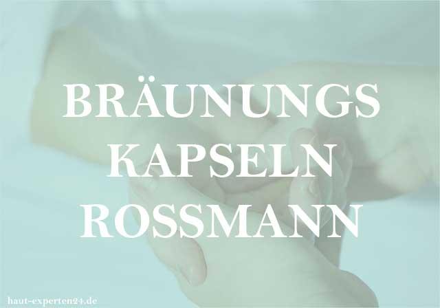 Bräunungskapseln Rossmann - Gesunde Haut trotz wenig Sonne.