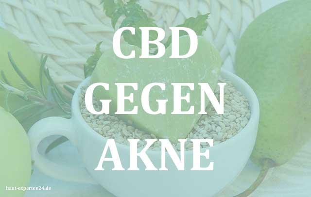 CBD gegen Akne - Cannabidiol für die Haut.