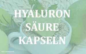 Hyaluronsäure Kapseln - Wirkung auf den Körper und Haut.