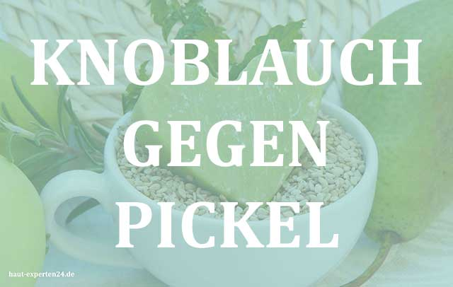 Knoblauch gegen Pickel und Pustel - Allicin Wirkung auf die Haut.