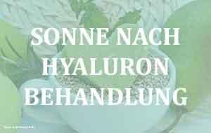 Sonne nach Hyaluronbehandlung und Hyaluronsäure-Therapie.